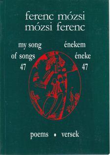 Mózsi Ferenc - Énekem éneke 47 - My song of songs 47 [antikvár]