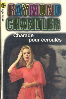 Raymond Chandler - Charade pour écroulés [antikvár]