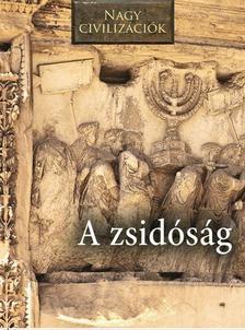 Nagy civilizációk - A zsidóság