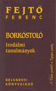 Fejtő Ferenc - Borkóstoló [antikvár]