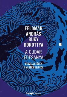 Feldmár András, Büky Dorottya - A cudar édesanya