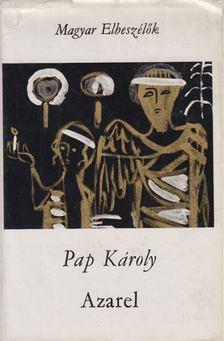 Pap Károly - Azarel /  Megszabadítottál a haláltól [antikvár]