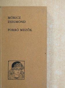 Móricz Zsigmond - Forró mezők [antikvár]