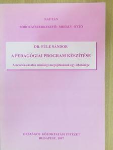 Dr. Füle Sándor - A pedagógiai program készítése [antikvár]