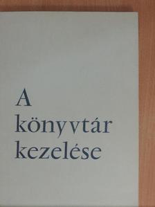 Bobokné Belányi Beáta - A könyvtár kezelése [antikvár]