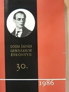 Barabás Miklós - A Tóth Árpád Gimnázium évkönyve 30. [antikvár]