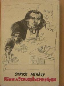Sarusi Mihály - Fönn a Jeruzsálemhegyen [antikvár]
