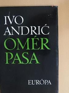 Ivo Andric - Omér pasa [antikvár]