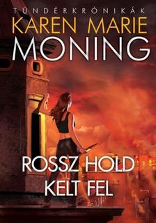 Karen Marie Moning - Rossz hold kelt fel - Tündérkrónikák 4.
