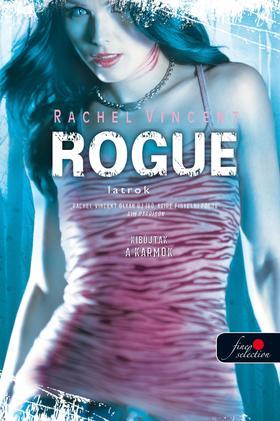 Rachel Vincent - Rogue - Latrok - PUHA BORÍTÓS