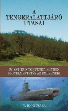 T. Igor Csaba - A tengeralattjáró utasai