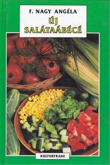 F. NAGY ANGÉLA - Új salátaábécé [antikvár]