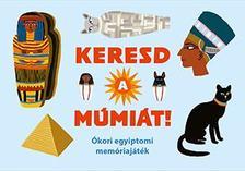 Anna Claybourne - Léa Maupetit - Keresd a múmiát! - Ókori egyiptomi memóriajáték