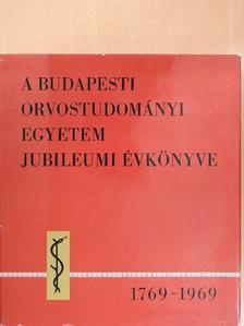 Dr. Regöly-Mérei Gyula - A Budapesti Orvostudományi Egyetem jubileumi évkönyve 1769-1969 [antikvár]