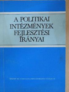 Forgács Imre - A politikai intézmények fejlesztési irányai [antikvár]