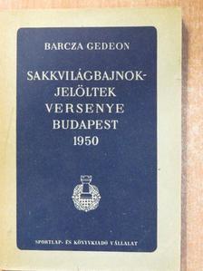Bán Jenő - Sakkvilágbajnok-jelöltek versenye Budapest 1950 [antikvár]