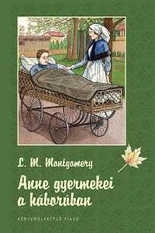 Lucy Maud Montgomery - Anne gyermekei a háborúban - KEMÉNY BORÍTÓS