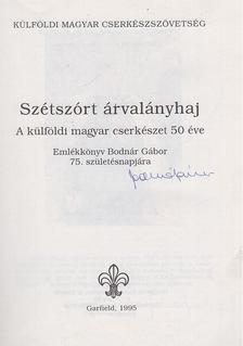Marosvári Attila - Szétszórt árvalányhaj (aláírt) [antikvár]