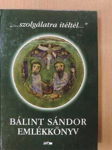 """Andrásfalvy Bertalan - """"...szolgálatra ítéltél..."""" [antikvár]"""