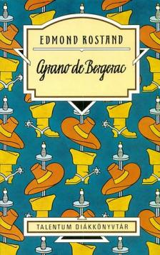 ROSTAND,EDMOND - Cyrano de Bergerac - Talentum Diákkönyvtár