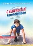 GYÖMBÉR NOÉMI-KOVÁCS KRISZTINA - Gyereklélek sportcipőben [eKönyv: epub, mobi]