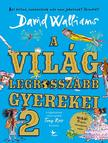 David Walliams - A világ legrosszabb gyerekei 2.