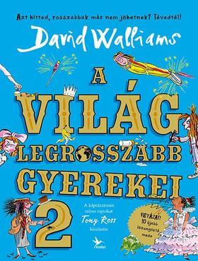 WALLIAMS, DAVID - A világ legrosszabb gyerekei 2.