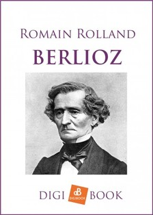 ROMAIN, ROLLAND - Berlioz [eKönyv: epub, mobi]