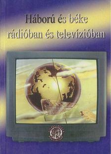 Furkó Zoltán - Háború és béke rádióban és televízióban [antikvár]