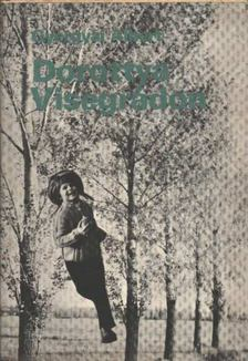 Gyergyai Albert - Dorottya Visegrádon [antikvár]