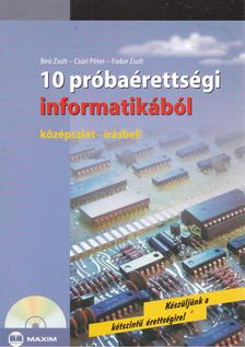 Bíró Zsolt, Csúri Péter, Fodor Zsolt - 10 próbaérettségi informatikából középszint-írásbeli [antikvár]