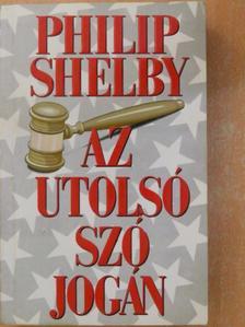 Philip Shelby - Az utolsó szó jogán [antikvár]