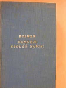 Edward Bulwer - Pompeji utolsó napjai [antikvár]