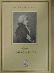 Wolfgang Amadeus Mozart - Mozart: Cosi Fan Tutte [antikvár]