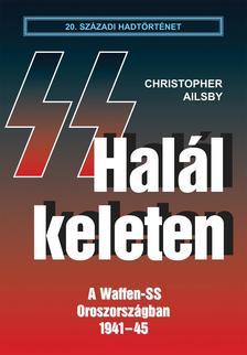 Christopher Ailsby - Halál keleten