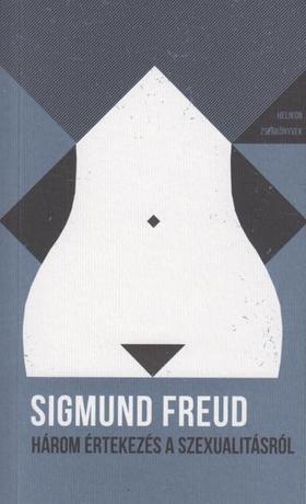 Sigmund Freud - Három értekezés a szexualitásról