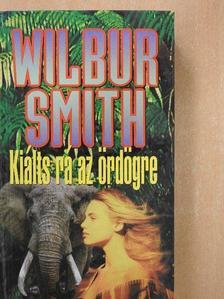 Wilbur Smith - Kiálts rá az ördögre [antikvár]