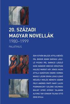 összeállította: Dr. Szilágyi Zsófia - 20. századi magyar novellák 1980-2000