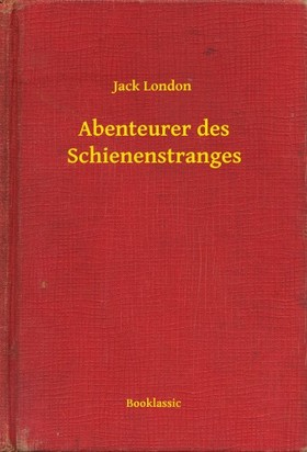 Jack London - Abenteurer des Schienenstranges [eKönyv: epub, mobi]