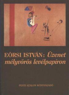 Eörsi István - Üzenet mélyvörös levélpapíron [antikvár]