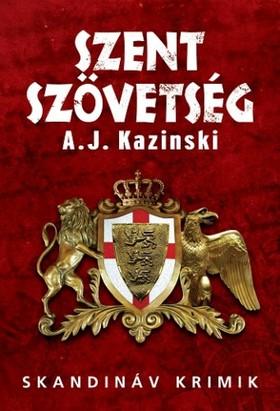 A. J. Kazinski - Szent szövetség [eKönyv: epub, mobi]