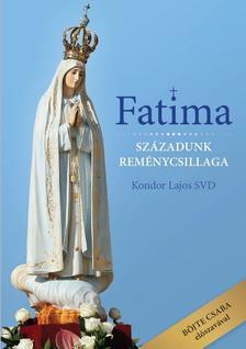 Kondor Lajos atya - Fatima - Századunk reménycsillaga