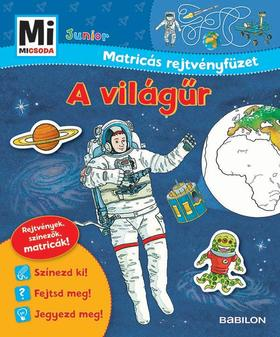 Mi MICSODA Junior Matricás rejtvényfüzet A világűr