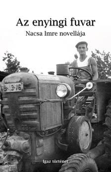 Nacsa Imre - Az enyingi fuvar
