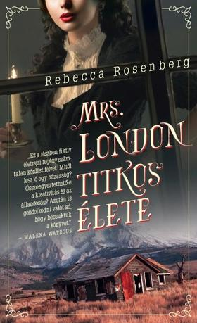 Rebecca Rosenberg - Mrs. London titkos élete
