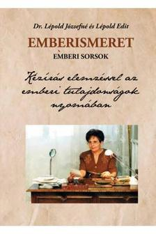Dr. Lépold Józsefné, Lépold Edit - Emberismeret, emberi sorsok. Kézírás elemzéssel az emberi tulajdonságok nyomában