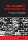 Gyarmati, György, Palasik, Mária (eds.) - Big Brother's Miserable Little Grocery Store [eKönyv: pdf]