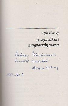 Vigh Károly - A szlovákiai magyarság sorsa (dedikált) [antikvár]