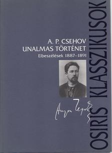Anton Pavlovics Csehov - Unalmas történet [antikvár]