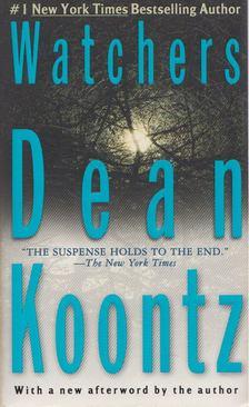 Dean R. Koontz - Watchers [antikvár]